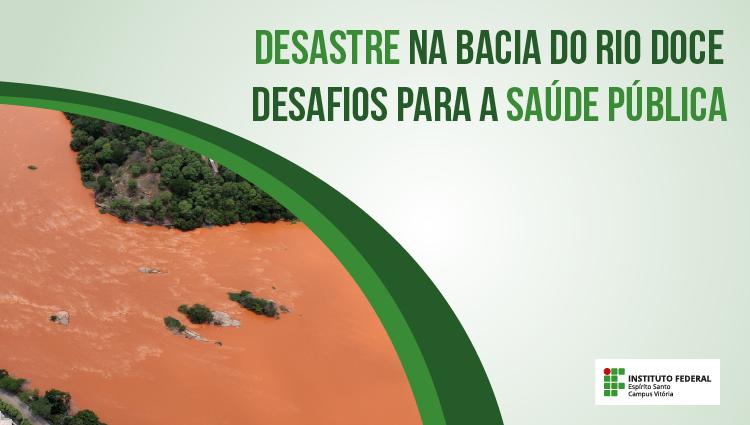 Perfil epidemiológico das comunidades do Rio Doce é tema de workshop