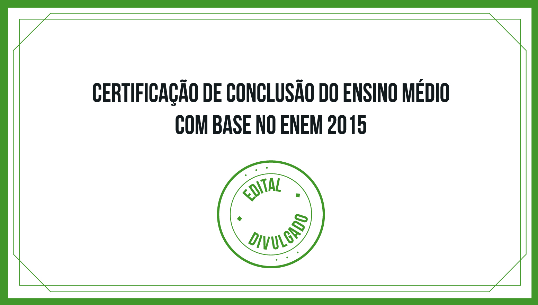 Divulgado edital para certificação de conclusão do ensino médio com base no Enem 2015