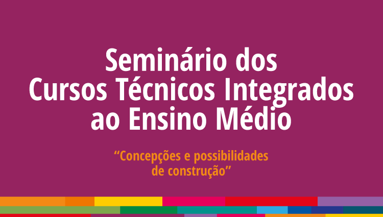 I Seminário dos Cursos Técnicos Integrados ao Ensino Médio será transmitido ao vivo