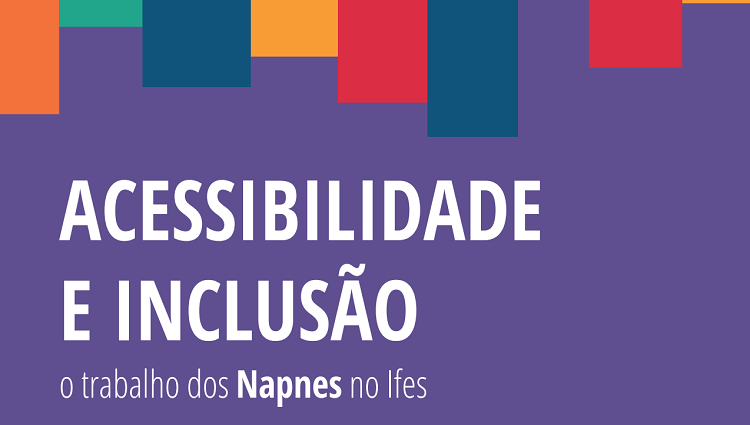 Acessibilidade, inclusão e o trabalho dos Napnes são tema de cartilha
