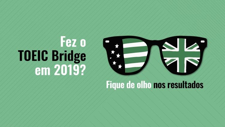 Resultados do teste TOEIC Bridge já estão disponíveis para consulta
