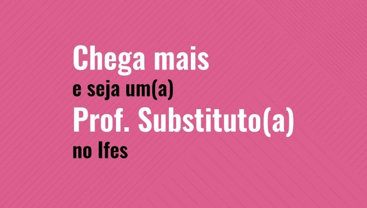 Campi do Ifes contratam professores substitutos